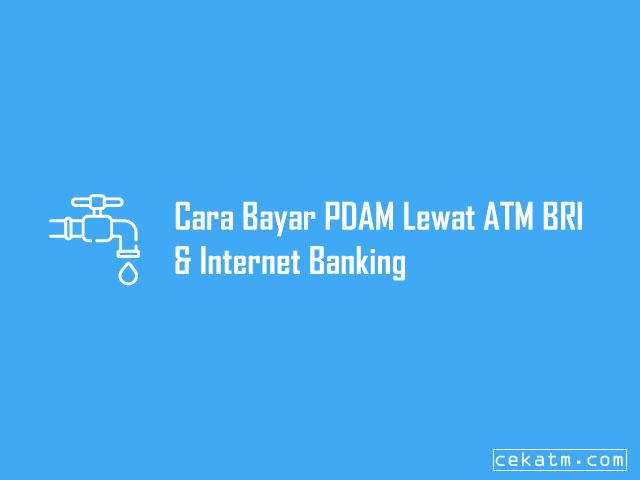 Cara Bayar PDAM Lewat ATM BRI dan Internet Banking