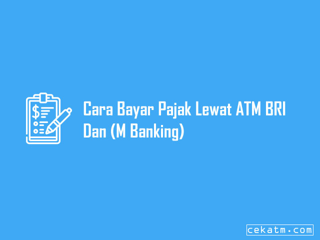 Cara Bayar Pajak Lewat ATM BRI Dan M Banking