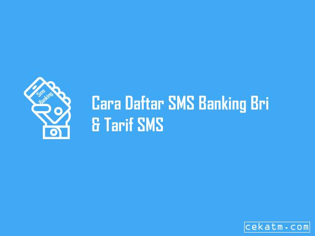 Cara Daftar SMS Banking Bri & Tarif SMS 2020