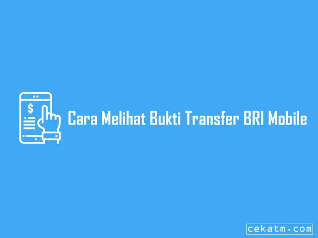 Cara Melihat Bukti Transfer BRI Mobile
