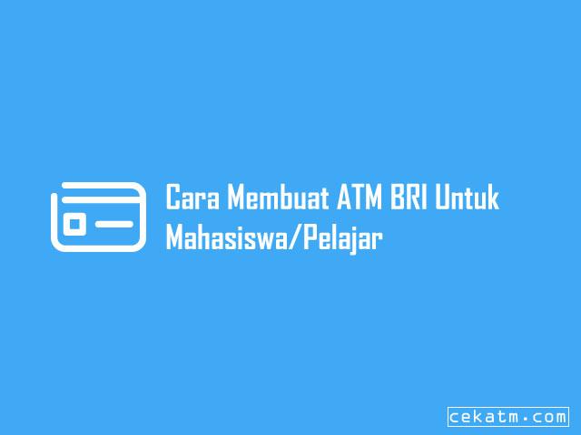 Cara Membuat ATM BRI Untuk Mahasiswa