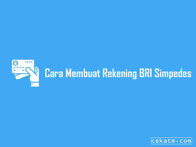 Cara Membuat Rekening BRI Simpedes