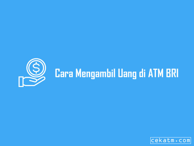 Cara Mengambil Uang di ATM BRI Terbaru