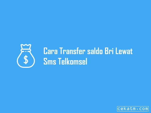 Cara Transfer saldo Bri Lewat Sms Telkomsel