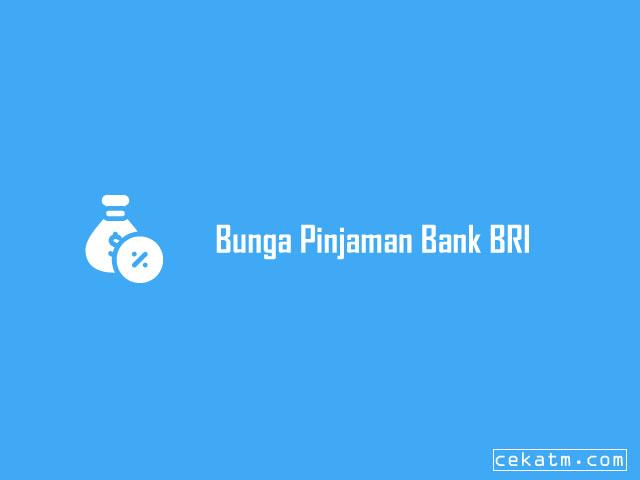 √ 5 Bunga Pinjaman Bank BRI Terbaru 2021 | Cek ATM