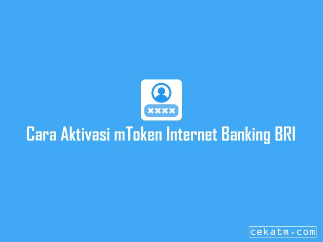 Cara Aktivasi mToken Internet Banking BRI