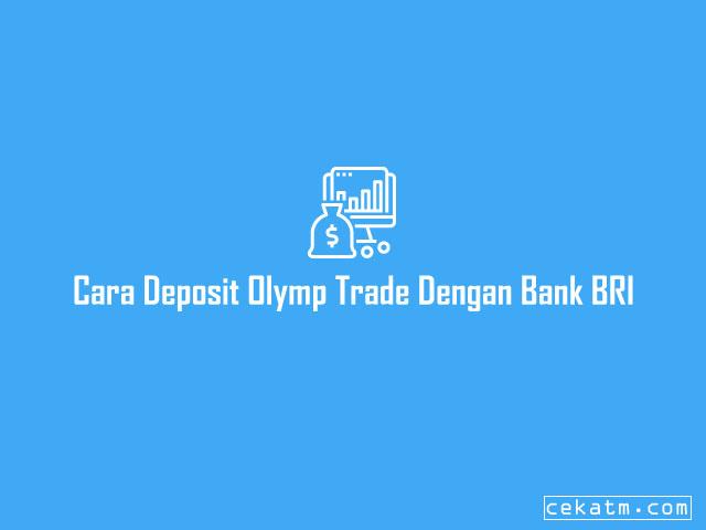 Cara Deposit Olymp Trade Dengan Bank BRI