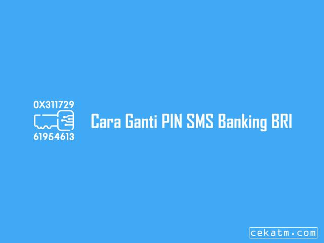 Cara Ganti PIN SMS Banking BRI