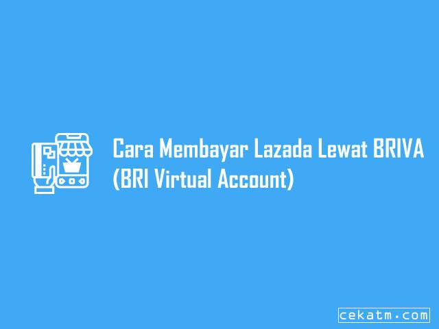 Cara Membayar Lazada Lewat BRIVA (BRI Virtual Account)