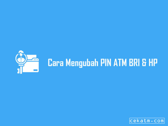 Cara Mengubah PIN ATM BRI Lewat HP