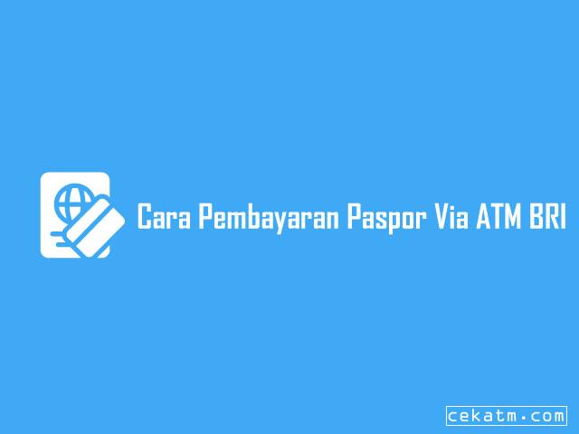 Cara Pembayaran Paspor Via ATM BRI