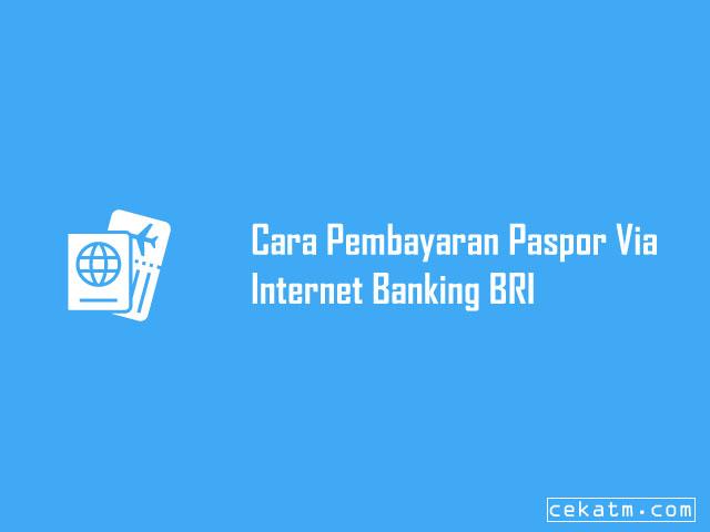 Cara Pembayaran Paspor Via Internet Banking BRI