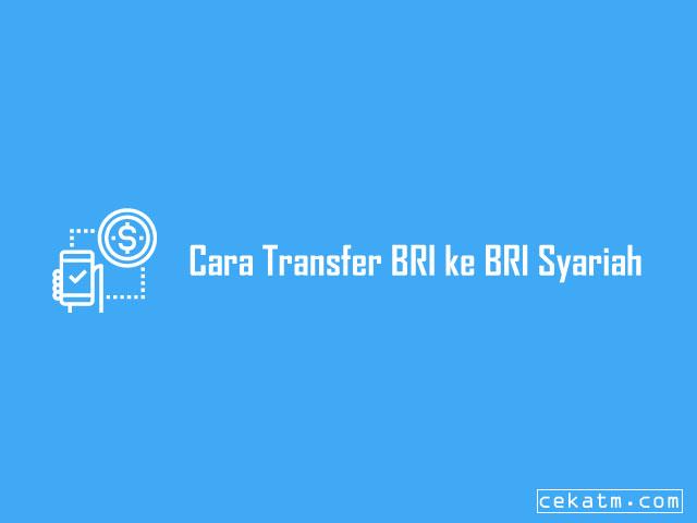 Cara Transfer BRI ke BRI Syariah