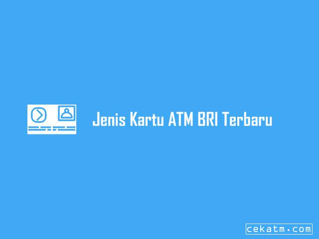 Jenis Kartu ATM BRI Terbaru