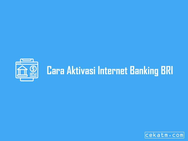Cara Aktivasi Internet Banking BRI
