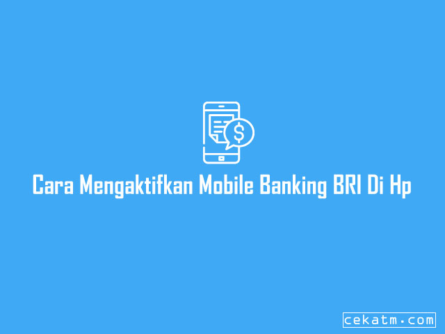 Cara Mengaktifkan Mobile Banking BRI Di Hp