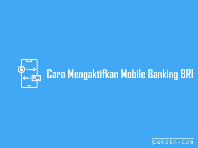Cara Mengaktifkan Mobile Banking BRI