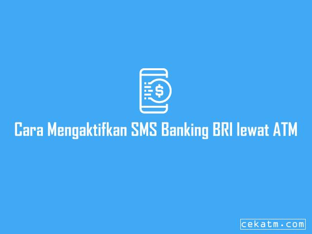 Cara Mengaktifkan SMS Banking BRI lewat ATM