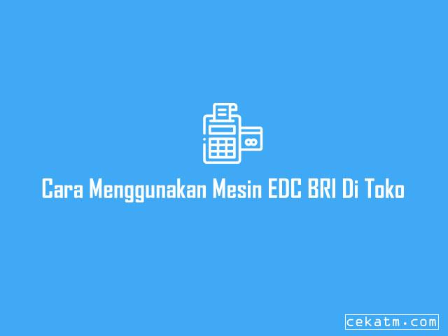 Cara Menggunakan Mesin EDC BRI Di Toko