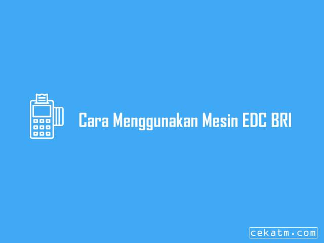 2 Cara Menggunakan Mesin EDC BRI Terbaru 2021 | Cek ATM