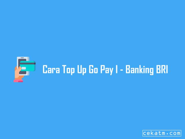 Cara Top Up Gopay Internet Banking BRI