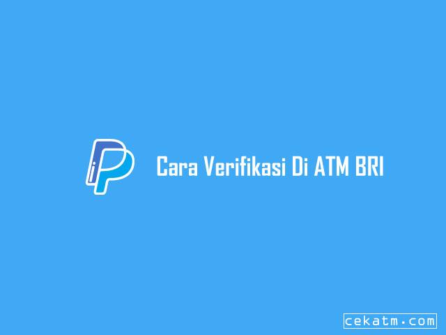 Cara Verifikasi Paypal Dengan ATM BRI