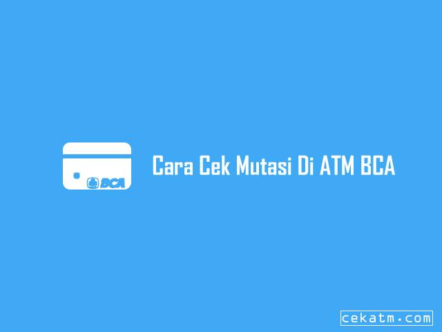 Cara Cek Mutasi Di ATM BCA