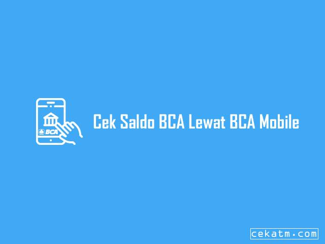 Cara Cek Saldo BCA Lewat BCA Mobile