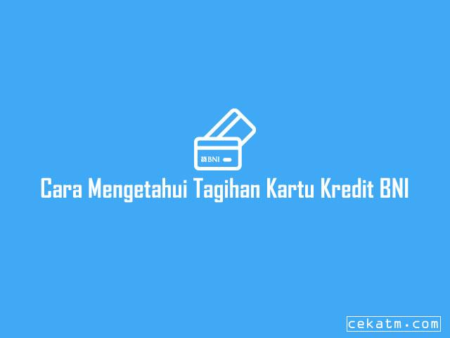 Cara Mengetahui Tagihan Kartu Kredit BNI