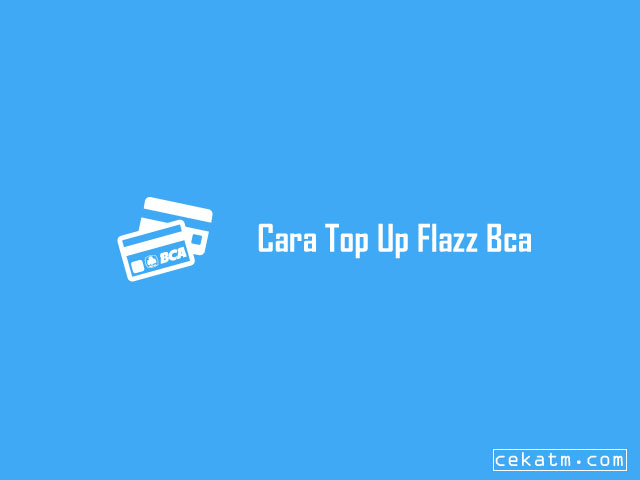Cara Top Up Flazz BCA Mobile