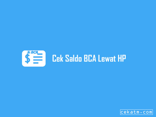 Cara Cek Saldo BCA Lewat HP