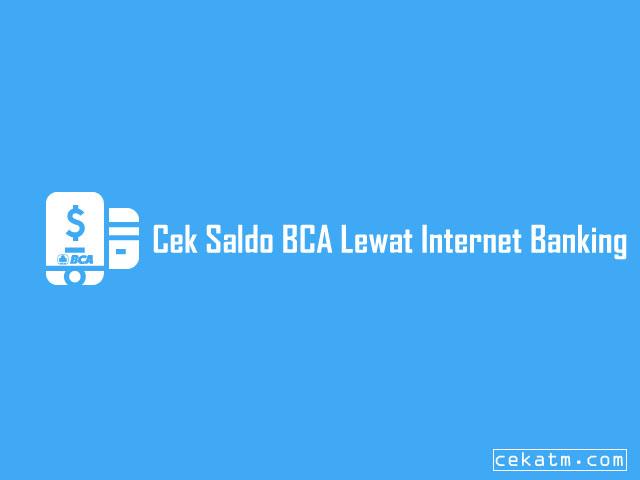 Cara Cek Saldo BCA Lewat Internet Banking
