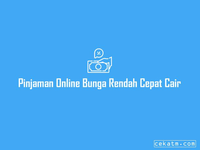 Pinjaman Online Bunga Rendah cepat cair