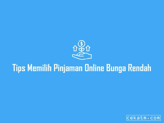 Pinjaman Online Bunga Rendah Minim Resiko