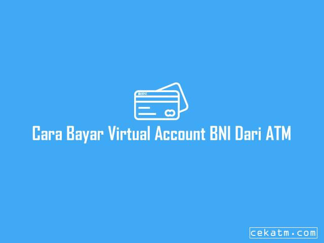 Cara Bayar Virtual Account BNI Dari ATM