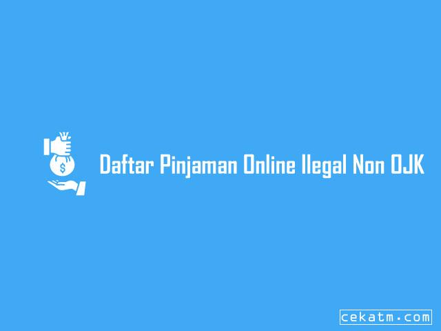Daftar Pinjaman Online Ilegal non ojk