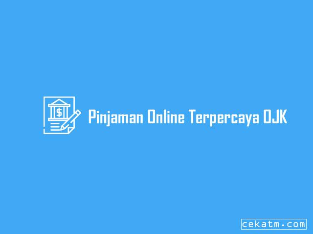 Pinjaman Online Terpercaya OJK