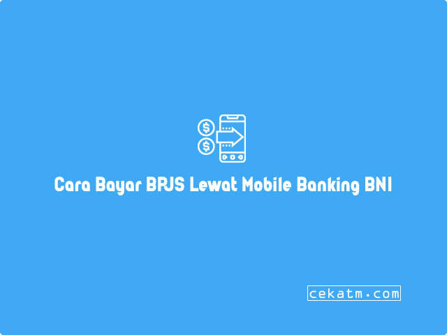 Cara Bayar BPJS Ketenagakerjaan Lewat Mobile Banking BNI