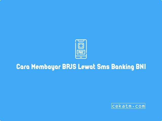 Cara Membayar BPJS Lewat Sms Banking BNI