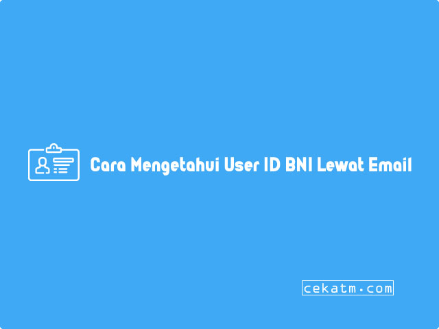Cara Mengetahui User ID BNI