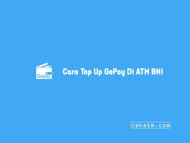 Cara Top Up GoPay Di ATM BNI