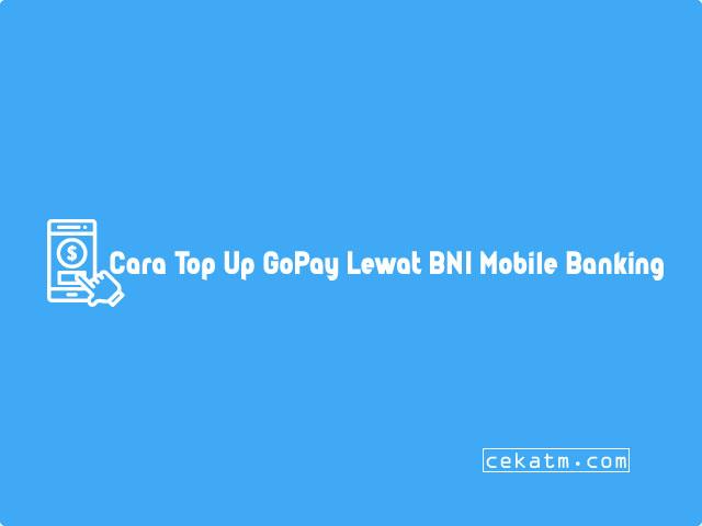 Cara Top Up GoPay Lewat BNI Mobile Banking