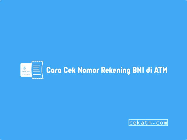 Cara Cek Nomor Rekening BNI di ATM