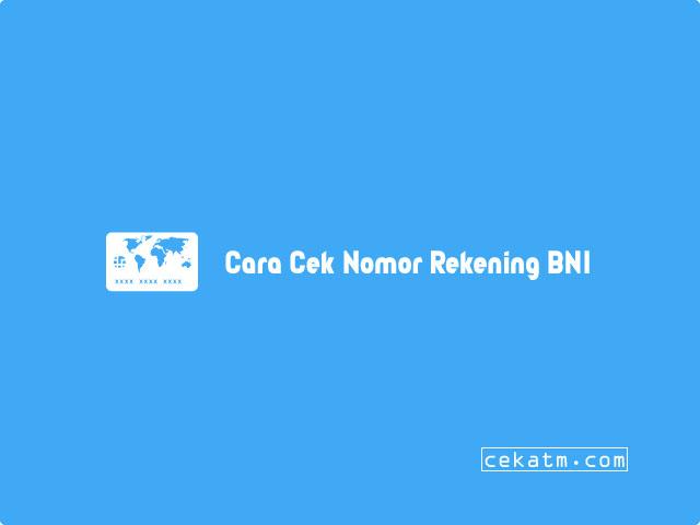 Cara Cek No Rekening BNI