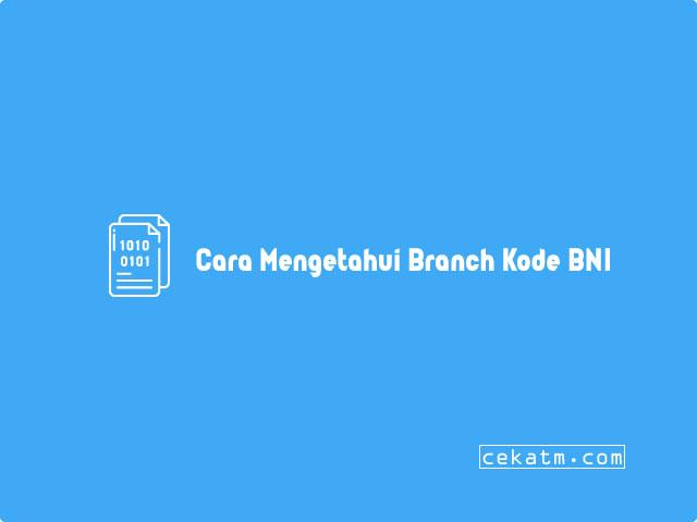 Cara Mengetahui Branch Kode BNI