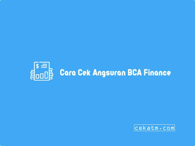 Cara Cek Angsuran BCA Finance