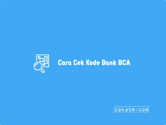 Cara Cek Kode Bank BCA