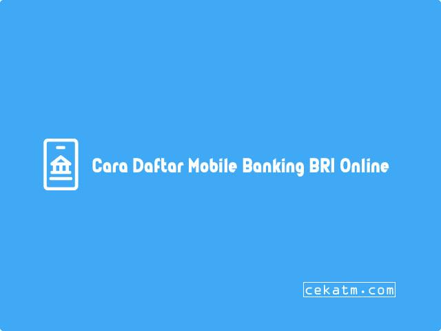 Cara Daftar Mobile Banking BRI Lewat Hp