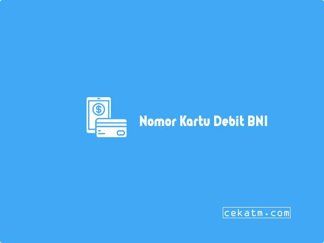 Cara Mengetahui Nomor Kartu Debit BNI dan Kode CVV