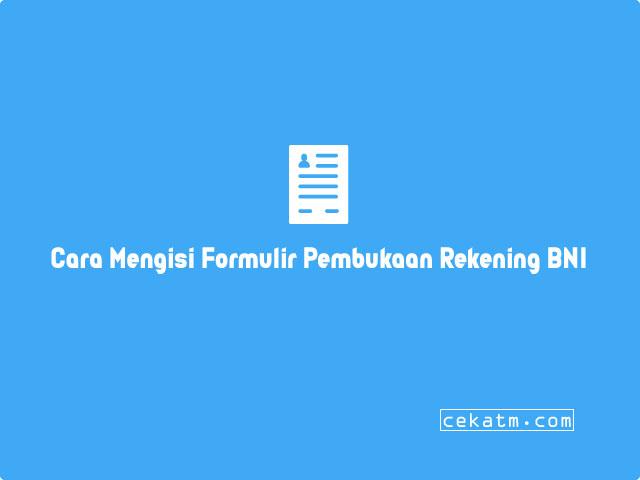 Contoh Cara Mengisi Formulir Pembukaan Rekening BNI
